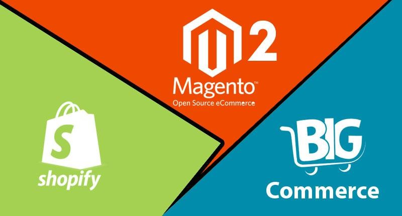 Magento, Shopify, and BigCommerce